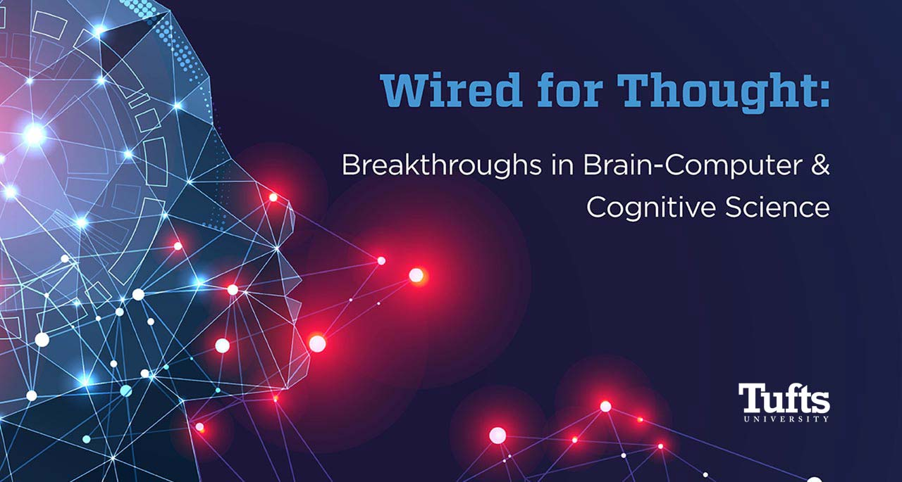 Wired for Thought: Breakthroughs in Brain-Computer & Cognitive Science